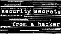 Security Secrets from a Hacker by Scotch Wichmann